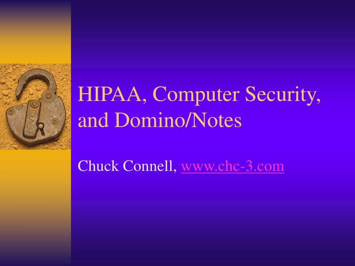 Hipaa computer security and domino notes