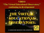 vireo the virtual educational observatory continuing in developement