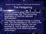 good to great chapter 7 technology accelerators the hedgehog