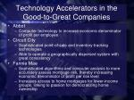 technology accelerators in the good to great companies