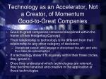 technology as an accelerator not a creator of momentum good to great companies