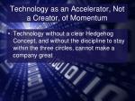 technology as an accelerator not a creator of momentum2