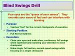 blind swings drill