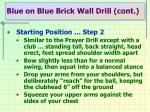 blue on blue brick wall drill cont2