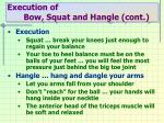 execution of bow squat and hangle cont