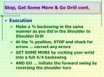 stop get some more go drill cont