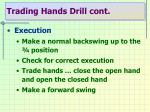 trading hands drill cont