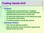 trading hands drill