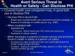 avert serious threat to health or safety can disclose phi