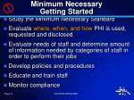 minimum necessary getting started