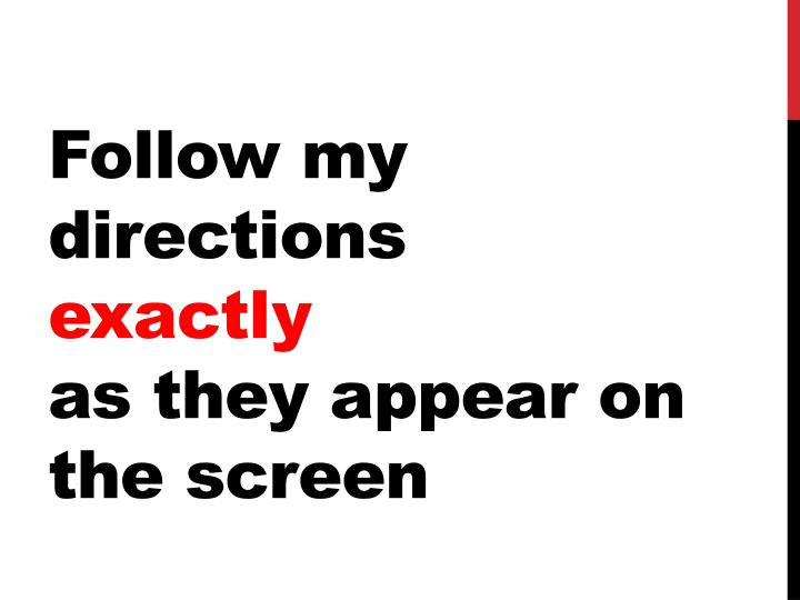 Follow my directions