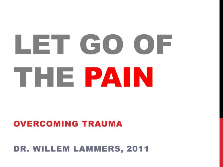 let go of the pain n.