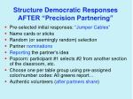 structure democratic responses after precision partnering