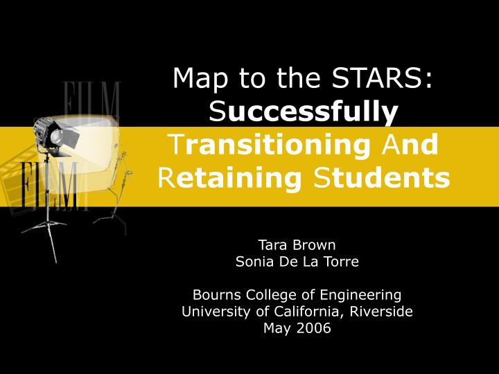 map to the stars s uccessfully t ransitioning a nd r etaining s tudents n.