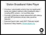 station broadband video player
