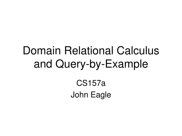 Domain relational calculus and query by example