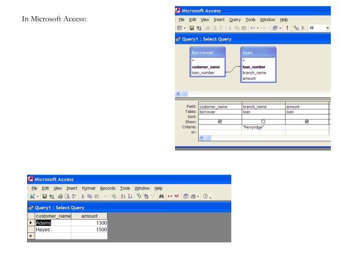 In Microsoft Access: