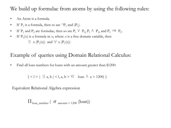We build up formulae from atoms by using the following rules: