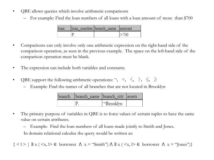 QBE allows queries which involve arithmetic comparisons