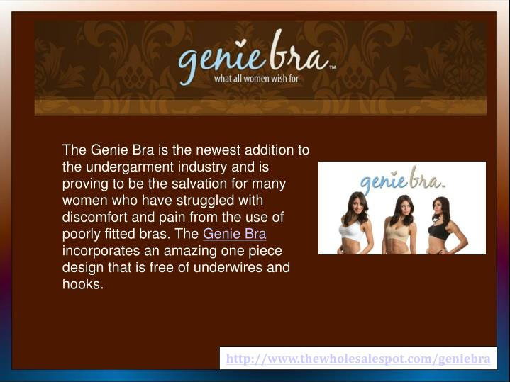 The Genie Bra is the newest addition to the undergarment industry and is proving to be the salvation...