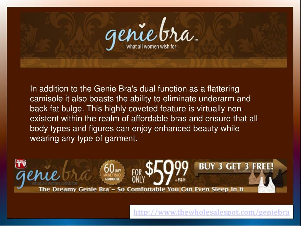 In addition to the Genie Bra's dual function as a flattering camisole it also boasts the ability to eliminate underarm and back fat bulge. This highly coveted feature is virtually non-existent within the realm of affordable bras and ensure that all body types and figures can enjoy enhanced beauty while wearing any type of garment.