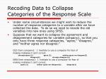 recoding data to collapse categories of the response scale
