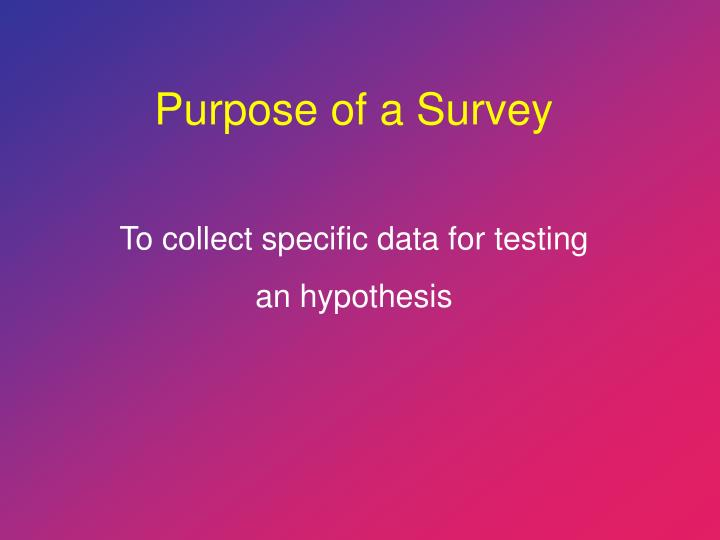 To collect specific data for testing