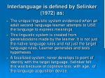 interlanguage is defined by selinker 1972 as