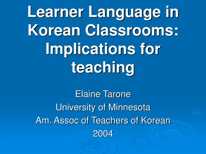 learner language in korean classrooms implications for teaching n.