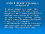 what is the target of interlanguage development