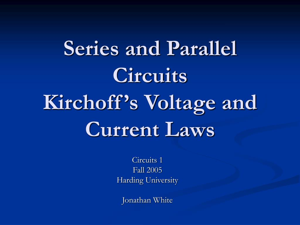 Ppt Series And Parallel Circuits Kirchoffs Voltage Current Potentialdividercircuitequationgif Kirchoff S Laws N
