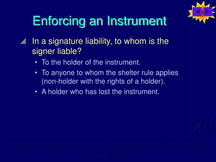 Enforcing an Instrument