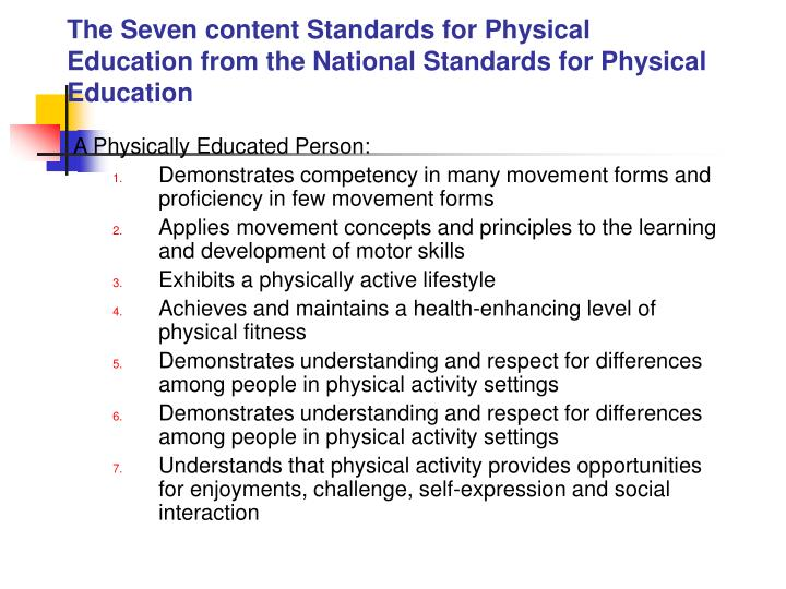 The Seven content Standards for Physical Education from the National Standards for Physical Education