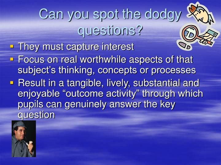 Can you spot the dodgy questions?