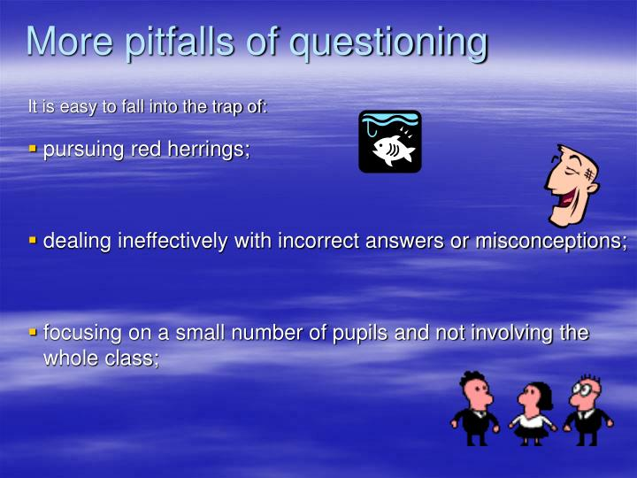 More pitfalls of questioning