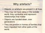 why artefacts