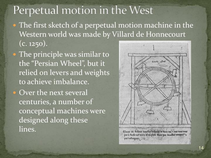 Perpetual motion in the West