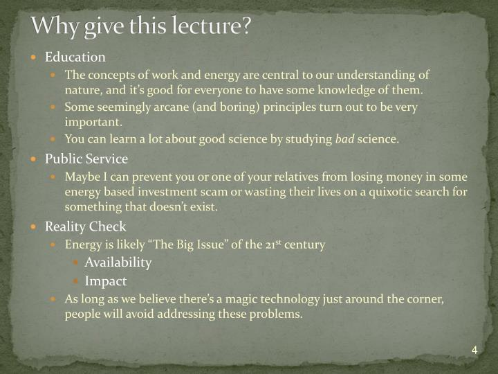 Why give this lecture?