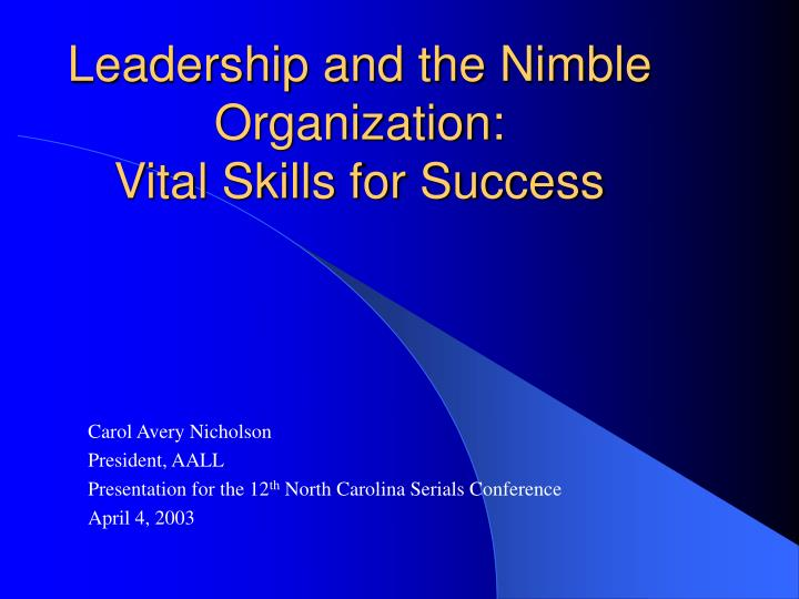 Leadership and the nimble organization vital skills for success