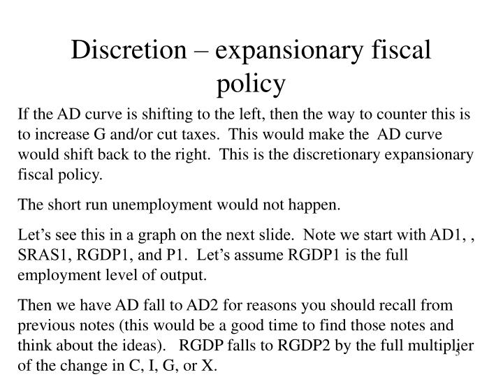 Discretion – expansionary fiscal policy