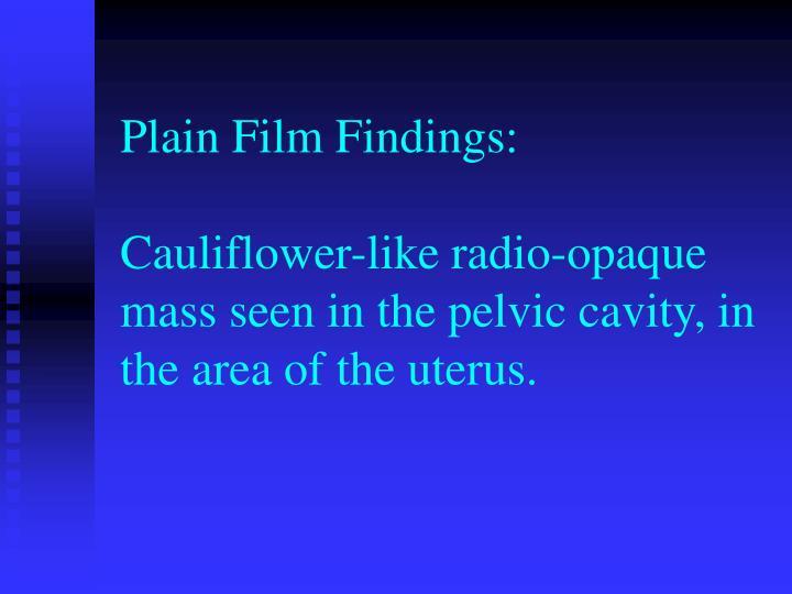Plain Film Findings: