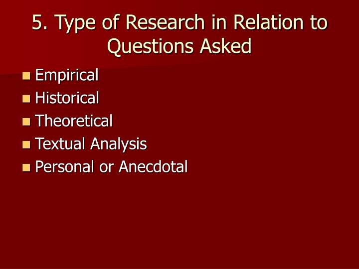 5. Type of Research in Relation to Questions Asked