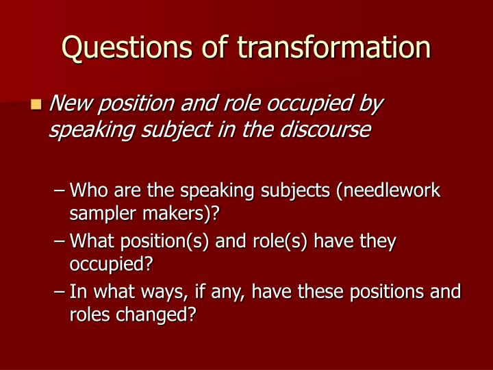 Questions of transformation
