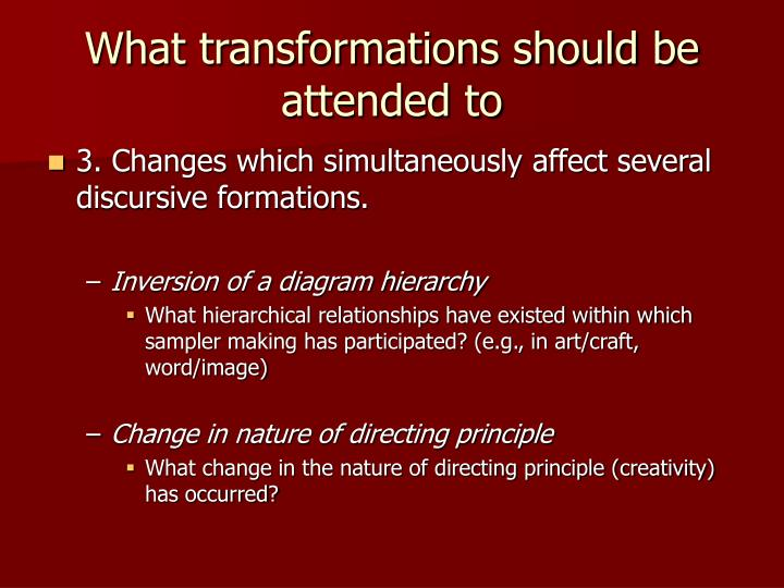 What transformations should be attended to