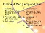 full court man jump and run