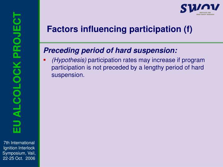 Factors influencing participation (f)