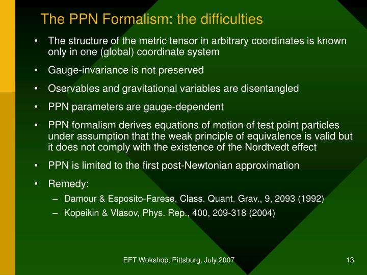 The PPN Formalism: the difficulties