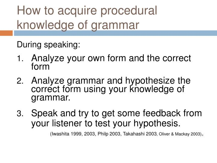 How to acquire procedural knowledge of grammar
