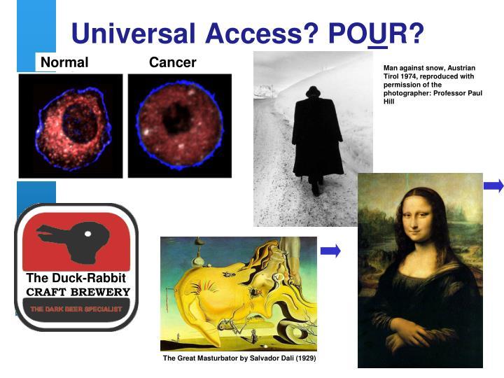 Universal Access? PO