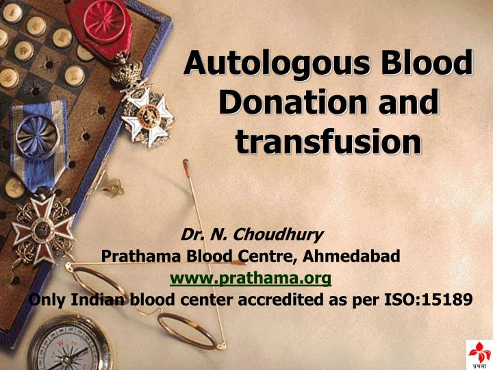 autologous blood donation and transfusion n.